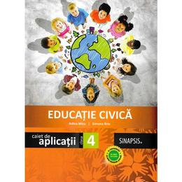 Educatie civica - Clasa 4 - Caiet de aplicatii - Adina Micu, Simona Brie, editura Sinapsis