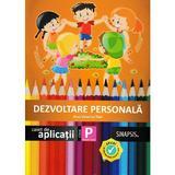 Dezvoltare personala - Clasa pregatitoare - Caiet de aplicatii - Anca Veronica Taut, editura Sinapsis