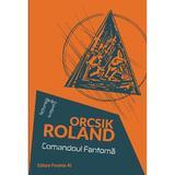 Comandoul Fantoma - Orcsik Roland, editura Paralela 45