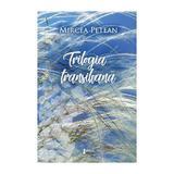 Trilogia transilvana - Mircea Petean, editura Limes