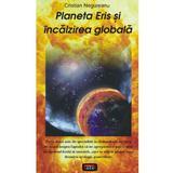 Planeta Eris si incalzirea globala - Cristian Negureanu, editura Antet Revolution