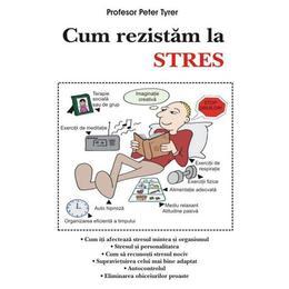 Cum rezistam la stres - Peter Tyrer, editura Antet Revolution