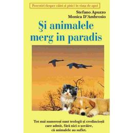 Si animalele merg in paradis - Stefano Apuzzo, Monica D'Ambrosio, editura Antet Revolution