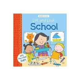Lift and Look School, editura Bloomsbury Childrens Books