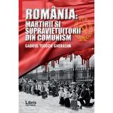 Romania: Martiri si supravietuitorii din comunism - Gabriel Teodor Gherasim, editura Libris Editorial