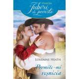 Promite-mi vesnicia - Lorraine Heath, editura Litera