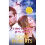 Lungul drum spre maine - Nora Roberts, editura Litera