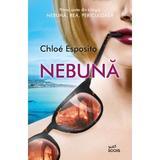Nebuna - Chloe Esposito, editura Litera