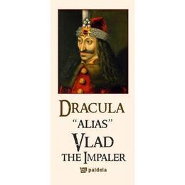 Dracula alias Vlad the Impaler - Radu Lungu, editura Paideia