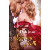 Aventurile lui Don Juan - Lorraine Heath, editura Litera