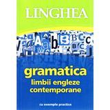 Gramatica limbii engleze contemporane cu exemple practice, editura Linghea