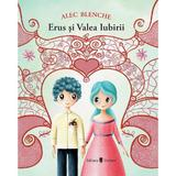Erus si Valea Iubirii - Alec Blenche , editura Univers