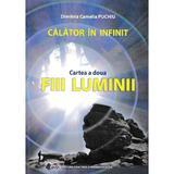 Calator in infinit. Cartea a doua: Fiii luminii - Dimitria Camelia Puchiu, editura Didactica Si Pedagogica
