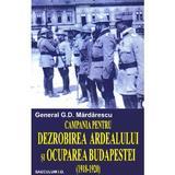 Campania pentru dezrobirea Ardealului si ocuparea Budapestei - General G.D. Mardarescu, editura Saeculum Vizual