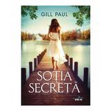 Sotia secreta - Gill Paul, editura Litera