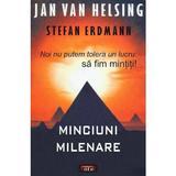 Minciuni milenare - Jan Van Helsing, Stefan Erdmann, editura Antet Revolution