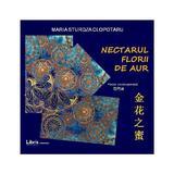 Nectarul florii de aur - Maria Sturdza Clopotaru, editura Libris Editorial