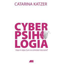 Cyberpsihologia - Catarina Katzer, editura All