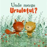 Unde merge Ursuletul? - Mark Janssen, Suzanne Diederen, editura Universul Enciclopedic