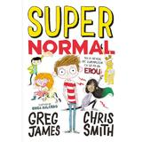 Supernormal - Greg James, Chris Smith, editura Litera