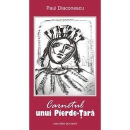 Carnetul unui Pierde-Tara - Paul Diaconescu, editura Casa Cartii De Stiinta