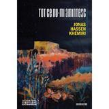 Tot ce nu-mi amintesc - Jonas Hassen Khemiri, editura Casa Cartii De Stiinta