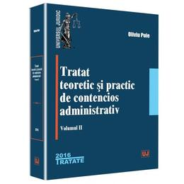 Tratat teoretic si practic de contencios administrativ. Vol. 2 - Oliviu Puie, editura Universul Juridic