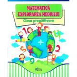 Matematica si explorarea mediului - Clasa pregatitoare - Doina Burtila, Marinela Chiriac, editura Tiparg
