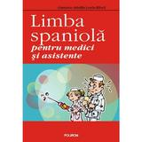 Limba spaniola pentru medici si asistente - Gustavo-Adolfo Loria-Rivel, editura Polirom