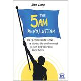The 5 A.M. Revolution - Dan Luca, editura Didactica Publishing House