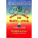 Olimpiadele de matematica cls 8 1990-1998 - A. Blaga, A. Balauca, editura Gil