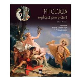 Mitologia explicata prin pictura - Gerard Denizeau, editura Rao