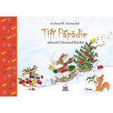Tifi Papadie salveaza Craciunul familiei - Andreas H. Schmachtl, editura Didactica Publishing House