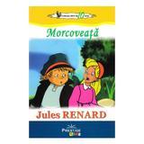 Morcoveata - Jules Renard, editura Prestige