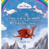 Vreau si eu sa fiu unicorn. I Wish I Were a Unicorn - Andreea Demirgian, Anda Ansheen, editura Didactica Publishing House