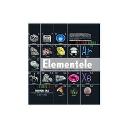 Elementele. O prezentare vizuala a fiecarui atom cunoscut din univers - Theodore Gray, editura Litera