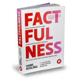 Factfulness - Hans Rosling, editura Publica