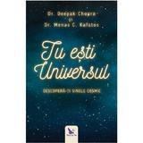 Tu esti Universul - Deepak Chopra, Menas C. Kafatos, editura For You