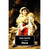 Mara - Ioan Slavici, editura Tana
