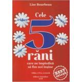 Cele 5 rani care ne impiedica sa fim noi insine ed.7 - Lise Bourbeau, editura Ascendent