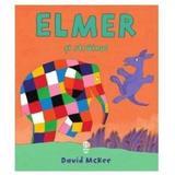 Elmer si strainul - David McKee, editura Trei