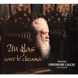 Un glas care te cheama - Parintele Gheorghe Calciu, editura Bonifaciu