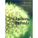 Andreas, Andrada - Mircea Daneliuc, editura Tracus Arte