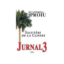 Jurnal Vol.3 - Ecaterina Oproiu, editura Semne