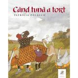 Cand tuna a tort - Patricia Polacco, editura Frontiera