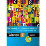 Matematica si explorarea mediului - Clasa 2 - Caiet de aplicatii - Anca Veronica Taut, Elena Lapusan, editura Sinapsis