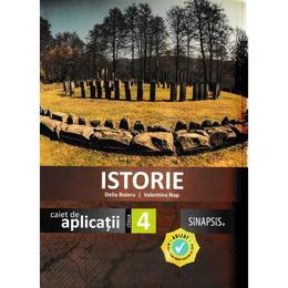 Istorie - Clasa 4 - Caiet de aplicatii - Delia Boieru, Valentina Nap, editura Sinapsis
