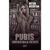 Pubis. Invincibila cetate - Octav Bozintan, editura Libris Editorial