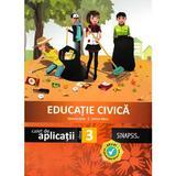 Educatie civica - Clasa 3 - Caiet de aplicatii - Simona Brie, Adina Micu, editura Sinapsis