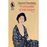 Frumusete si intristare ed.2018 - Yasunari Kawabata, editura Humanitas